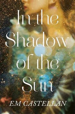In the Shadow of the Sun by EM Castellan