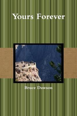 Yours Forever by Bruce Dawson