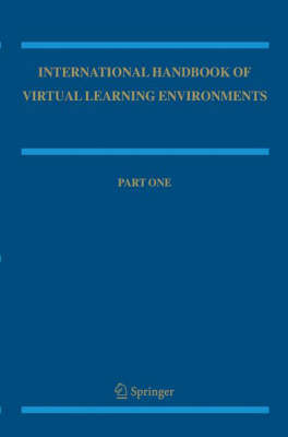 International Handbook of Virtual Learning Environments by Joel Weiss