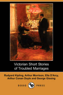 Victorian Short Stories of Troubled Marriages (Dodo Press) book