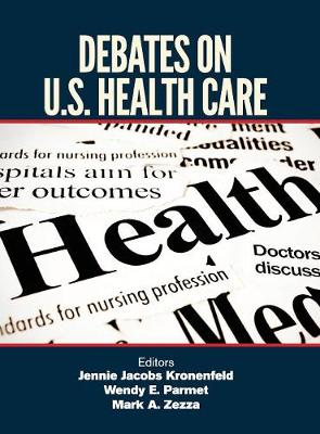 Debates on U.S. Health Care by Jennie Kronenfeld