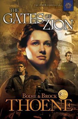 Gates of Zion  Bk. 1 by Bodie Theone