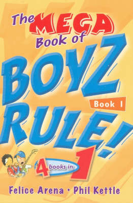 The Mega Book of Boyz Rule!  Bk. 1 by Felice Arena