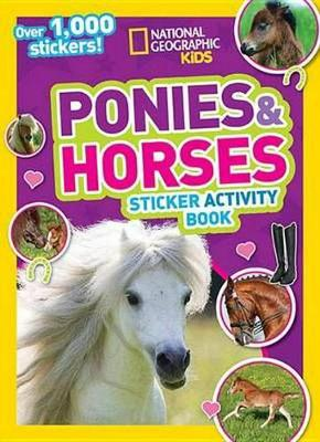 National Geographic Kids Ponies And Horses Sticker ActivityBook by National Geographic Kids
