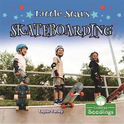 Little Stars Skateboarding by Taylor Farley