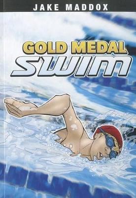Gold Medal Swim by ,Jake Maddox