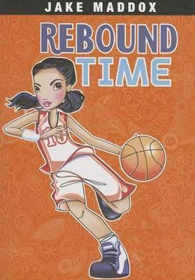 Rebound Time by Jake Maddox