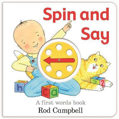 Spin and Say: A First Words Book by Rod Campbell