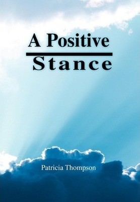 A Positive Stance by Patricia Thompson