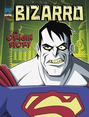 Bizarro: An Origin Story: An Origin Story by Ivan Cohen