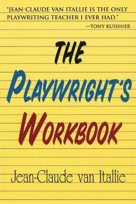 The Playwright's Workbook by Jean-Claude Van Itallie