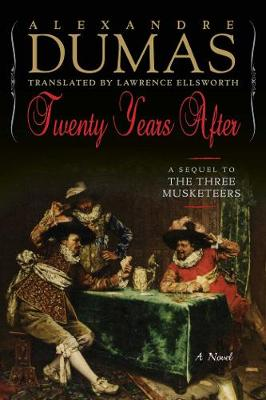 Twenty Years After: A Sequel to The Three Musketeers by Alexandre Dumas