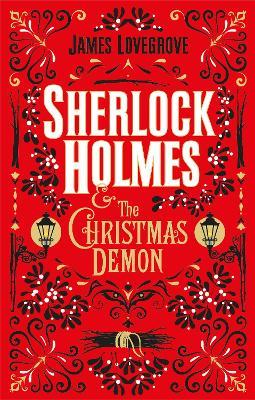 Sherlock Holmes and the Christmas Demon by James Lovegrove