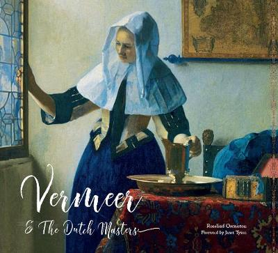 Vermeer and the Dutch Masters by Rosalind Ormiston