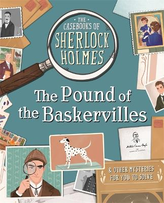 The Casebooks of Sherlock Holmes The Pound of the Baskervilles: And Other Mysteries by Sally Morgan