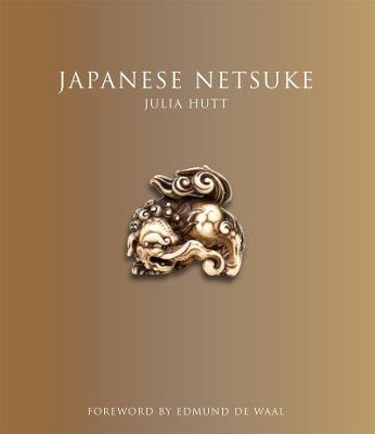 Japanese Netsuke by Julia Hutt