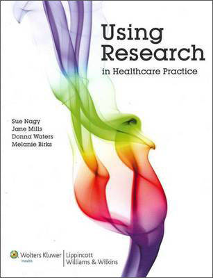 Using Research in Healthcare Practice, Australia and New Zealand Edition by Sue Nagy