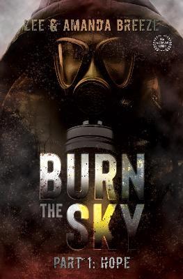 Burn The Sky: Part One: Hope by Lee & Amanda Breeze