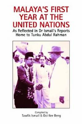 Malaya's First Year at the United Nations by Tawfik Ismail