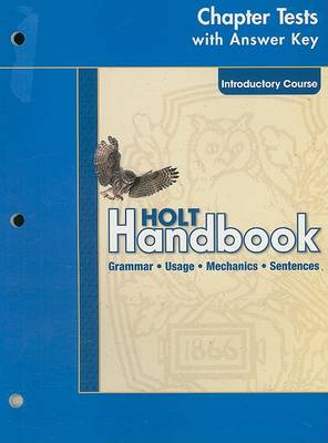 Holt Handbook Chapter Test with Answer Key, Introductory Course by Holt Rinehart & Winston