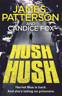 Hush Hush: (Harriet Blue 4) by James Patterson