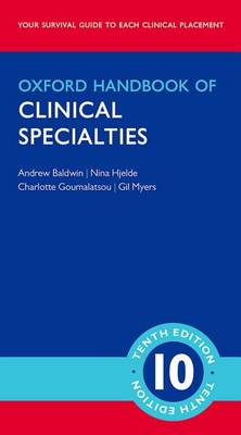 Oxford Handbook of Clinical Specialties - Mini Edition by Andrew Baldwin