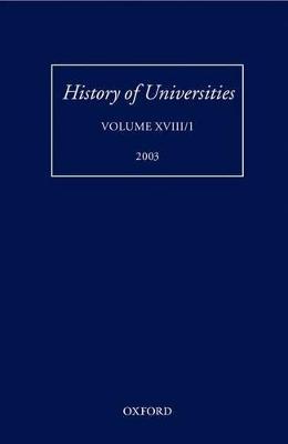 History of Universities: Volume XVIII/1 2003 by Mordechai Feingold