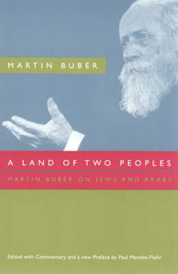 A Land of Two Peoples by Martin Buber