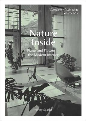 Nature Inside: Plants and Flowers in the Modern Interior book