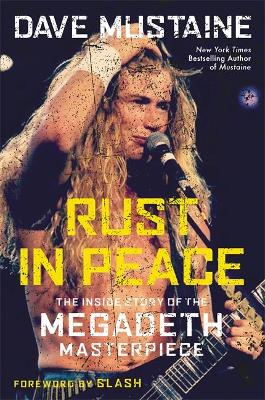 Rust in Peace: The Inside Story of the Megadeth Masterpiece by Dave Mustaine