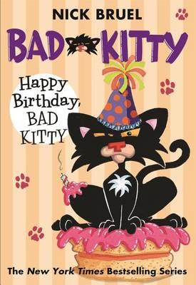 Happy Birthday, Bad Kitty by Nick Bruel