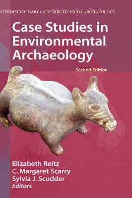 Case Studies in Environmental Archaeology by Elizabeth J. Reitz