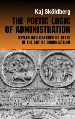 Poetic Logic of Administration book