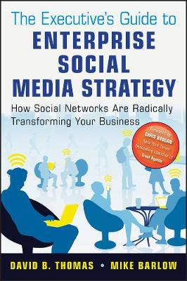 The Executive's Guide to Enterprise Social Media Strategy by Mike Barlow
