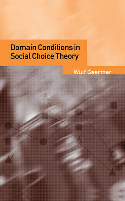 Domain Conditions in Social Choice Theory by Wulf Gaertner