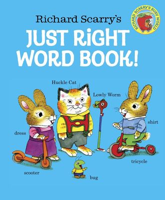 Richard Scarry's Just Right Word Book Board Book by Richard Scarry