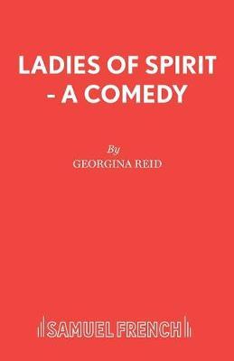 Ladies of Spirit by Georgina Reid