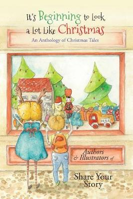 It's Beginning to Look a Lot Like Christmas: An Anthology of Christmas Tales by Michelle Worthington