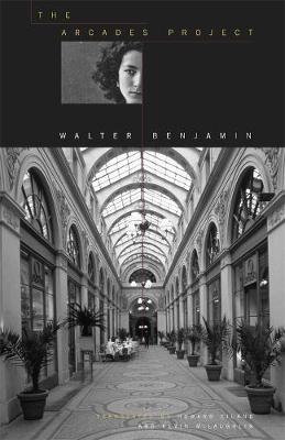 Arcades Project by Walter Benjamin