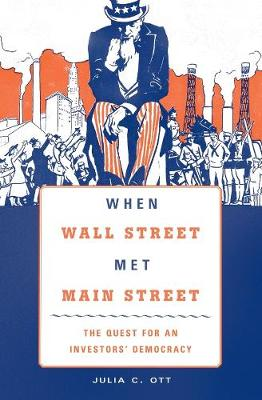 When Wall Street Met Main Street by Julia C. Ott