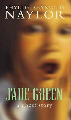 Jade Green by Phyllis Reynolds Naylor