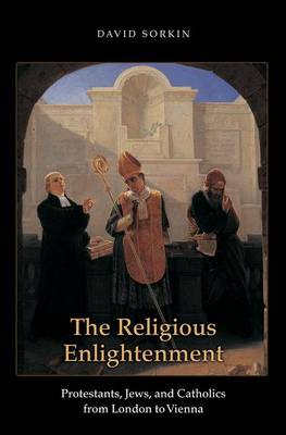 The Religious Enlightenment by David Sorkin