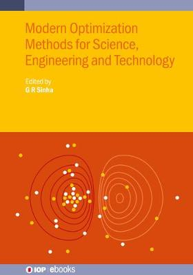 Modern Optimization Methods for Science, Engineering and Technology by G R Sinha
