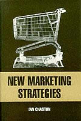 New Marketing Strategies by Ian Chaston
