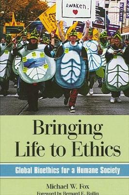 Bringing Life to Ethics by Michael W. Fox