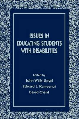 Issues in Educating Students with Disabilities by John Wills Lloyd