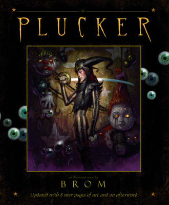 Plucker: An Illustrated Novel by Brom by Brom