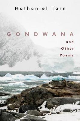 Gondwana by Nathaniel Tarn
