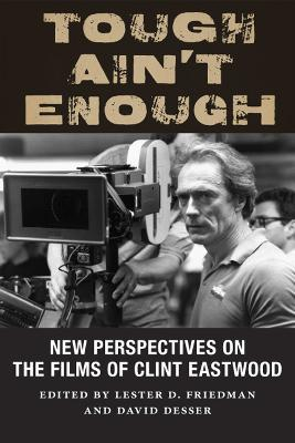 Tough Ain't Enough by Lester D. Friedman