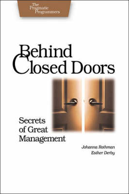 Behind Closed Doors by Johanna Rothman